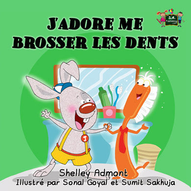 French-language-children's-picture-book-I-Love-to-Brush-My-Teeth-Shelley-Admont-KidKiddos-cover