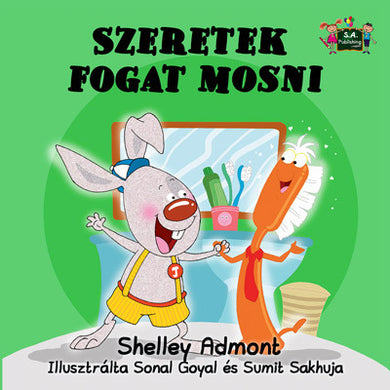 Hungarian-language-children's-picture-book-I-Love-to-Brush-My-Teeth-Shelley-Admont-KidKiddos-cover