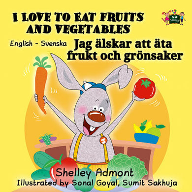 English-Swedish-Bilingual-childrens-picture-book-I-Love-to-Eat-Fruits-and-Vegetables-KidKiddos-cover