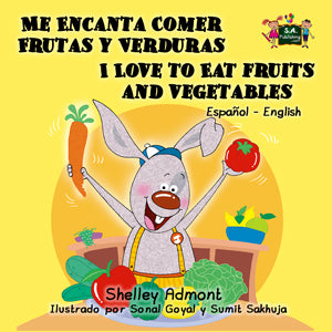 Me Encanta Comer Frutas y Verduras - I Love to Eat Fruits and Vegetables (Spanish English Bilingual Book)