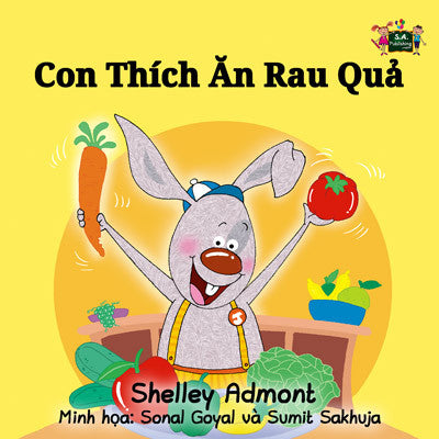 Vietnamese-language-kids-bunnies-book-I-Love-to-Eat-Fruits-and-Vegetables-Shelley-Admont-cover