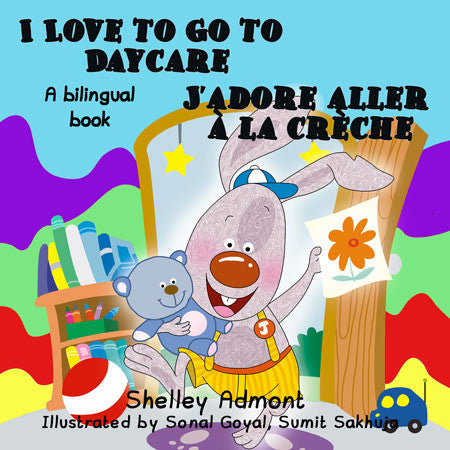 I Love To Go Daycare English French Bilingual Book For Kids