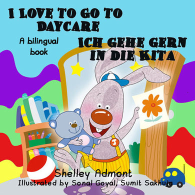 English-German-Bilingual-chidlrens-book-I-Love-to-Go-to-Daycare-cover