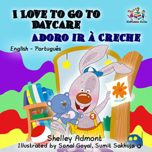 I-Love-to-Go-to-Daycare-English-Portuguese-Bilingual-book-for-kids-cover