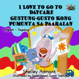 English-Tagalog-Filipino-Bilingual-chidlrens-book-I-Love-to-Go-to-Daycare-cover