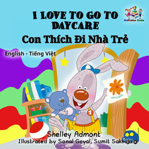 English-Vietnamese-Bilingual-chidlrens-book-I-Love-to-Go-to-Daycare-cover