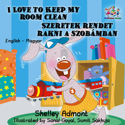 I Love to Keep My Room Clean (English Hungarian Bilingual Children's Book)