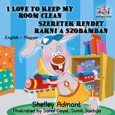 eBook: I Love to Keep My Room Clean (English Hungarian Bilingual Children's Book)