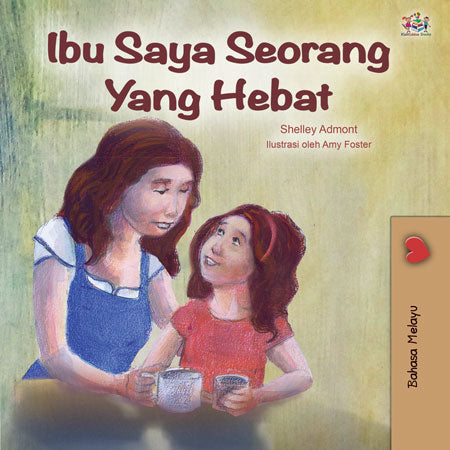 Malay-language-children's-illustrated-story-Shelley-Admont-My-Mom-is-Awesome-cover