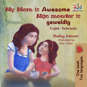 English-Dutch-bilingual-kids-bedtime-story-My-Mom-is-Awesome-Shelley-Admont-cover