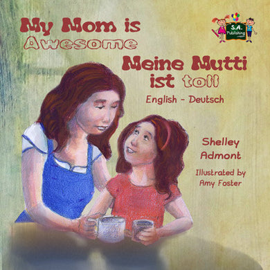 English-German-bilingual-children's-picture-book-My-Mom-is-Awesome-Shelley-Admont-cover