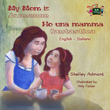English-Italian-bilingual-kids-picture-girls-book-My-Mom-is-Awesome-Shelley-Admont-cover