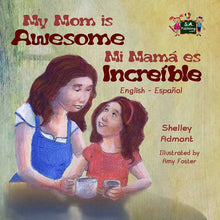 English-Spanish-Bilingual-book-for-kids-My-Mom-is-Awesome-Shelley-Admont-cover