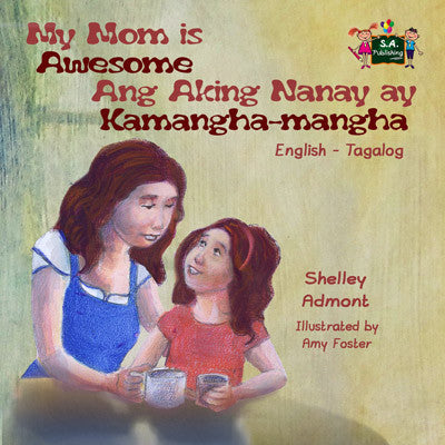 English-Tagalog-bilingual-kids-picture-girls-book-My-Mom-is-Awesome-Shelley-Admont-cover
