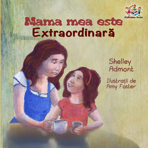 Romanian-language-children's-bedtime-story-girls-My-Mom-is-Awesome-Shelley-Admont-cover