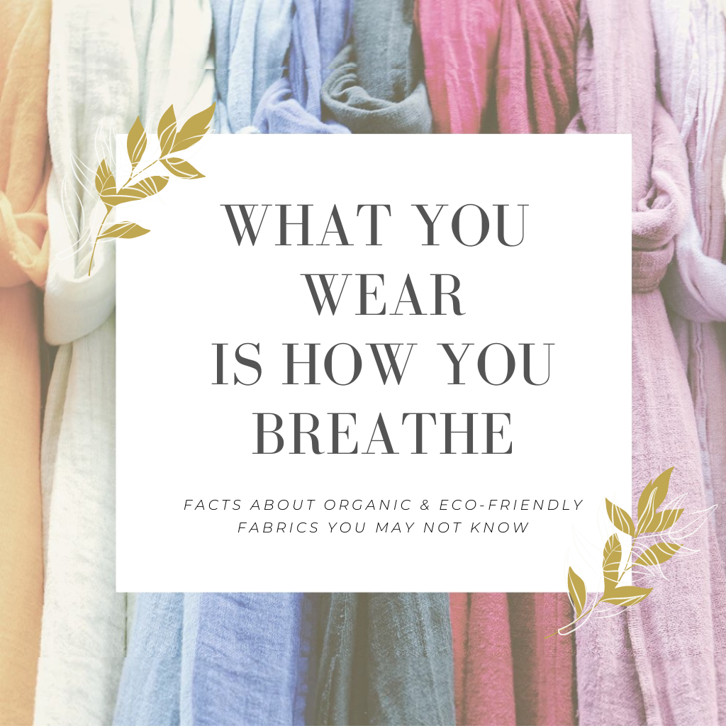 What you wear is how you breathe sustainable blog post cover by Aux Pays Des Chouchous. 4facts about organic & eco-friendly fabric you may not know.