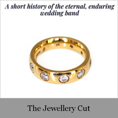 The Jeweller Cut | A short history of the eternal, enduring wedding band by Anna Loucah