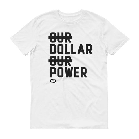 Our Dollar Our Power T-Shirt