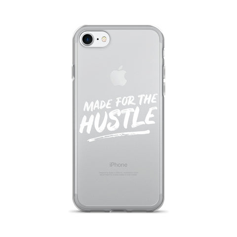 Made For The Hustle iPhone 7/7 Plus Case