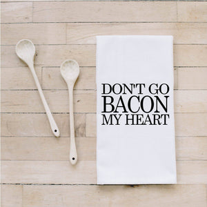 Don't Go Bacon My Heart Bar Towel