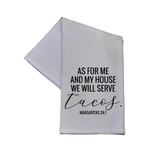 As for me and my house we will serve tacos 16x24 Tea Towel