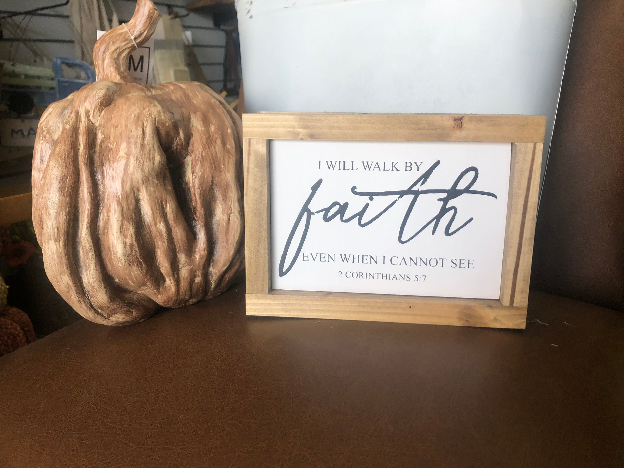 'I Will Walk by Faith' Wooden Sign