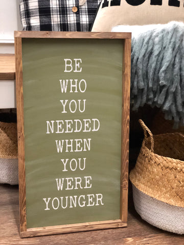 "12x24"" Be Who You Needed Sign"