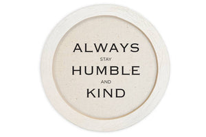 Always Stay Humble & Kind Small Framed Canvas Sign