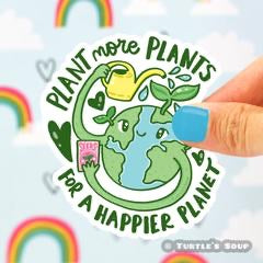 Plant More Plants For A Happier Planet Sticker