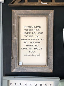 If You Live To Be 100.... | 24x36