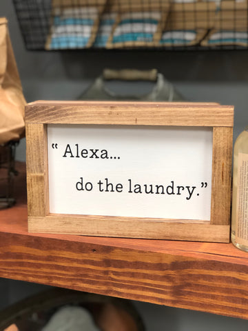 """Alexa... do the laundry"" Sign"