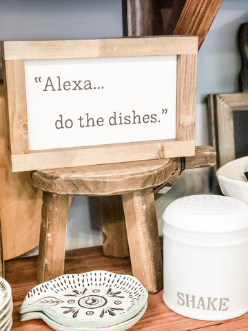 """Alexa... do the dishes"" Sign"