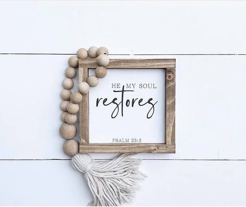 He Restores My Soul Sign