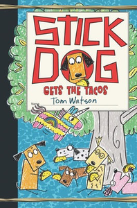 Stick Dog # 9: Stick Dog Gets the Tacos
