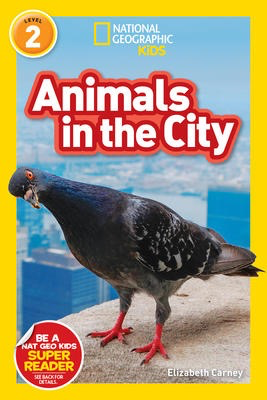 National Geographic Readers: Animals in the City