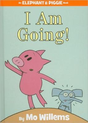 Elephant & Piggiie: I Am Going!