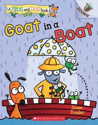 A Frog and Dog Book #2: Goat in A Boat