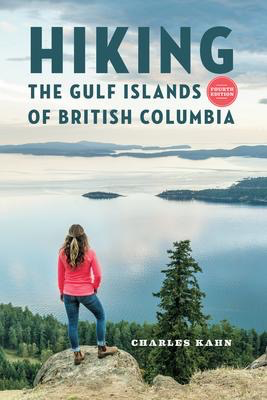 Hiking the Gulf Islands of British Columbia: 4th Edition