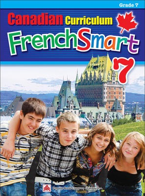 Popular Canadian Curriculum FrenchSmart 7: A Grade 7 French workbook that encompasses all the French essentials