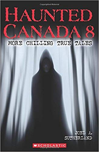 Haunted Canada 8: More Chilling True Tales