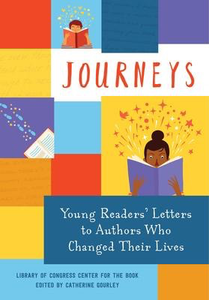 Journeys: Young Reader's Letters to Authors Who Changed Their Lives