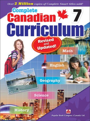 Popular Complete Canadian Curriculum 7 (Revised & Updated): A Grade 7 integrated workbook covering Math, English, History, Geography, and Science