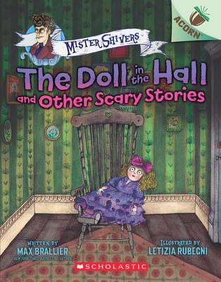 Mister Shivers #3: The Doll in the Hall and Other Scary Stories