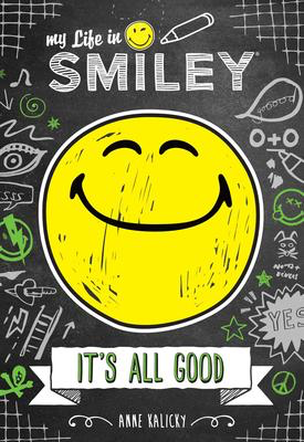 My Life in Smiley #1: It's All Good
