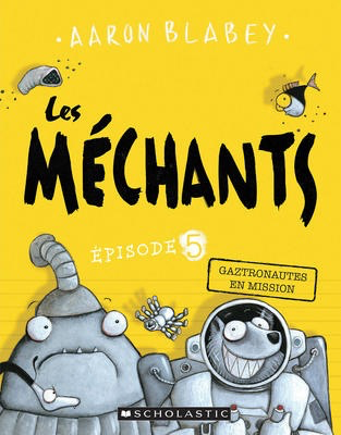 Les mechants : N° 5 - Gaztronautes en mission
