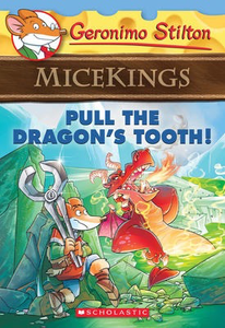 Geronimo Stilton Micekings #3: Pull the Dragons Tooth