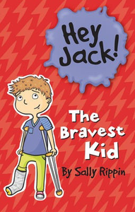 Hey Jack!: The Bravest Kid