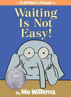 Elephant & Piggie: Waiting Is Not Easy!