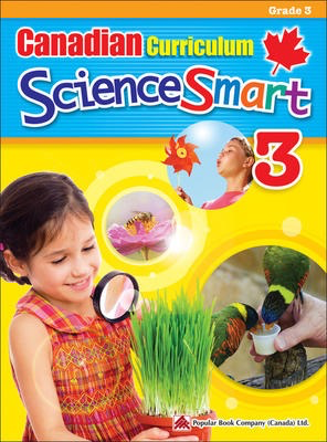 Popular Canadian Curriculum ScienceSmart 3: A Grade 3 science workbook that includes activities and facts that expand students' knowledge