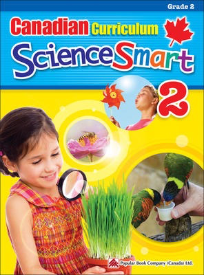 Popular Canadian Curriculum ScienceSmart 2: A Grade 2 science workbook that includes activities and facts that expand students' knowledge